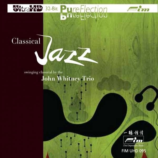John Whitney Trio - Classical Jazz (UltraHD 32Bit PureFlection CD)
