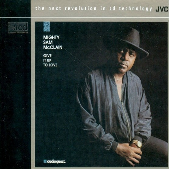 Mighty Sam McClain - Give It Up To Love (XRCD)