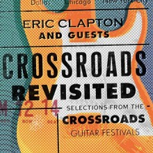 Eric Clapton - Crossroads Revisited: Selections From The Crossroads Guitar Festivals (3CD) (SHM-CD) 2016