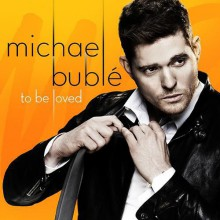 Michael Buble - To Be Loved [Japan CD] 2013