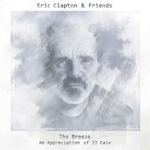Eric Clapton & Friends - The Breeze. An Appreciation of J.J. Cale (Vinyl 2LP) 2014