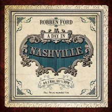 Robben Ford - A Day In Nashville (CD) 2014