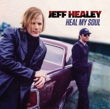 Jeff Healey - Heal My Soul (CD) 2016