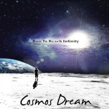 Cosmos Dream - How to Reach Infinity [2CD] 2012