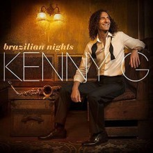 Kenny G - Brazilian Nights (CD) 2015