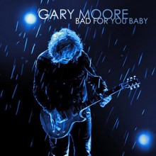 Gary Moore - Bad For You Baby [CD] 2008