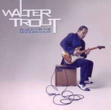 Walter Trout - Blues For The Modern Daze [CD] 2012