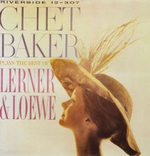 Chet Baker - Plays The Best Of Lerner And Loewe [Vinyl LP]