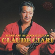 Claude Ciari - King Of Mood Guitar (2CD) (Japan CD)