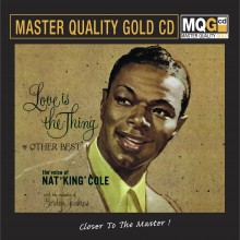 Nat King Cole - Love is the Thing & Other Best (Master Quality Gold CD MQGCD) 2018