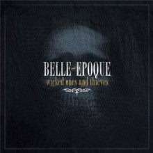 BELLE EPOQUE - Wicked Ones And Thieves [Japan CD]