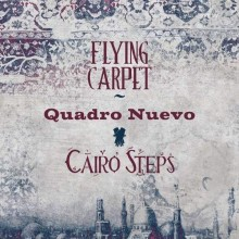 Quadro Nuevo & Cairo Steps - Flying Carpet (CD) 2017