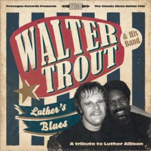 Walter Trout - Luther's Blues: A Tribute To Luther Allison [180g Vinyl 2LP] 2013