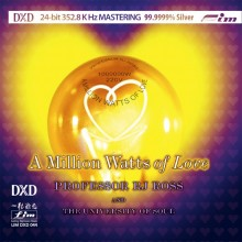 Professor Ross - A Million Watts of Love (DXD CD 352.8 kHz)