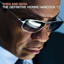 Herbie Hancock - Then And Now: The Definitve Herbie Hancock [Vinyl 2 LP]