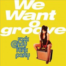 Rock Candy Funk Party (Joe Bonamassa) - We Want Groove (CD+DVD) 2013