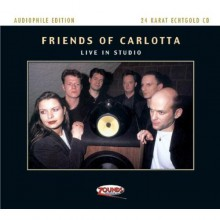 Friends Of Carlotta - Live in studio (24 karat Gold-CD)