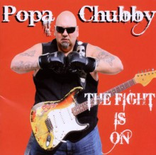 Popa Chubby - The Fight Is On [Vinyl LP]