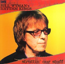 BILL WYMAN'S RHYTHM KINGS - Struttin' Our Stuff [SACD]