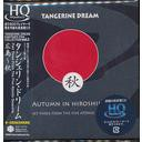 TANGERINE DREAM - Autumn In Hiroshima [Mini-LP HQCD]