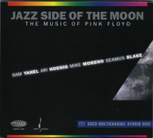 SAM YAHEL - Jazz Side of The Moon: Music of Pink Floyd [SACD]