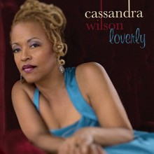 Cassandra Wilson - Loverly [Vinyl LP]