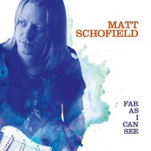 Matt Schofield - Far As I Can See (CD) 2014