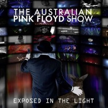 The Australian Pink Floyd - The Australian Pink Floyd Show: Exposed In The Light [CD] 2013