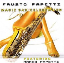 Fausto Papetti - Magic Sax Celebration [CD] 2012