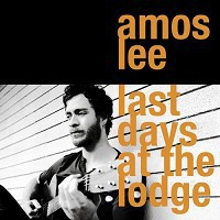 Amos Lee - Last Days At the Lodge [Vinyl LP]