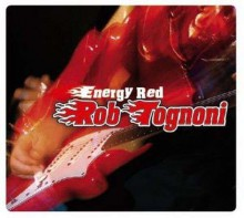 Rob Tognoni - Energy Red [CD] 2012