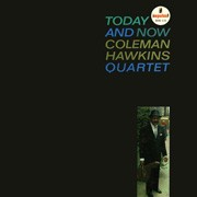Coleman Hawkins - Today And Now (180g 45rpm Vinyl 2LP)