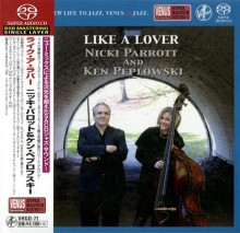 Nicki Parrott & Ken Peplowski - Like a Lover (Japan SACD) 2015