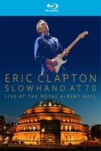 Eric Clapton - Slowhand At 70: Live At The Royal Albert Hall (Blu-ray) 2015