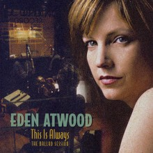 Eden Atwood - This Is Always The Ballad Session (SACD)
