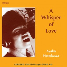 Ayako Hosokawa - A Whisper of Love (Gold CD/HDCD)