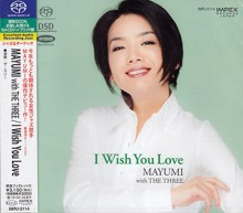 Mayumi Sato With The Three - I Wish You Love (Japan Hybrid SACD)
