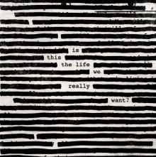 Roger Waters - Is This The Life We Really Want? (CD) 2017