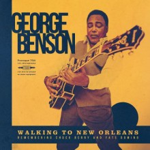George Benson - Walking To New Orleans: Remembering Chuck Berry And Fats Domino (CD) 2019