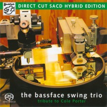 Bassface Swing Trio - Tribute To Cole Porter (Direct Cut) (Hybrid SACD)