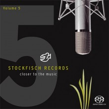 Stockfisch Records - Closer to the Music Vol.5 (M-CH Hybrid SACD) 2015