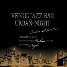 Various Artists - Venus Jazz Bar Urban Night (Japan 24 bit CD) 2014