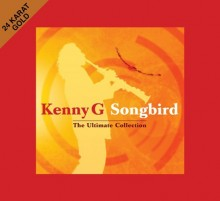 Kenny G - Songbird: The Ultimate Collection (Japan 24K Gold CD)