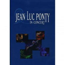 Jean Luc Ponty - Live In Concert (US DVD-video) 2008