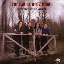 The Bruce Katz Band - Three Feet Off The Ground (Hybrid SACD-DSD)