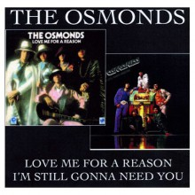 The Osmonds - Love Me For A Reason / I'm Still Gonna Need You (UK CD) 2008