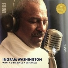 Ingram Washington - What A Difference A Day Makes (Gold CD)
