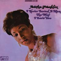 Aretha Franklin - I Never Loved A Man The Way I Love You [180g VINYL LP]