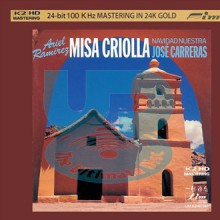 Jose Carreras - Ariel Ramirez: Misa Criolla [K2HD 24K Gold CD] (Ultimate Disc) 2012