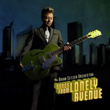 Brian Setzer - Songs From Lonely Avenue [Vinyl LP]